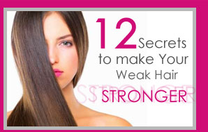 12 Secrets to Make Your Weak Hair Stronger
